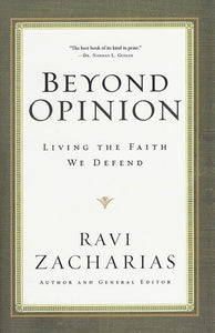9780849946530-Beyond Opinion: Living The Faith We Defend-Zacharias, Ravi