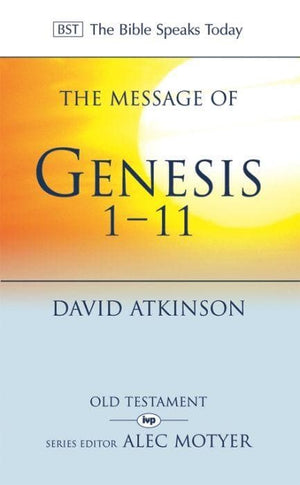 BST Message of Genesis 1-11, The: The Dawn of Creation by Atkinson, David (9780851106762) Reformers Bookshop