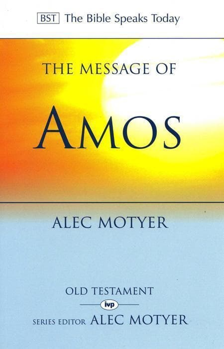 9780851107318-BST Message of Amos-Motyer, Alec
