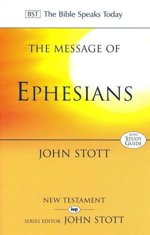 9780851109633-BST Message of Ephesians-Stott, John