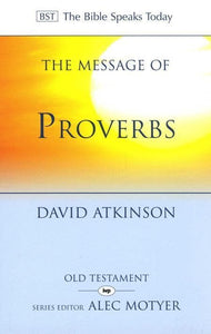 9780851111667-BST Message of Proverbs-Atkinson, David