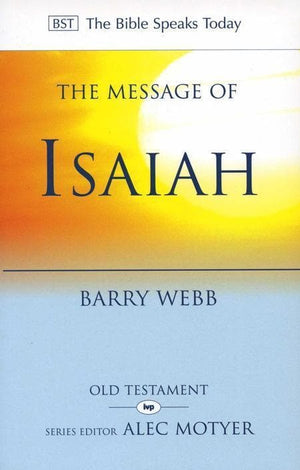 9780851111674-BST Message of Isaiah-Webb, Barry