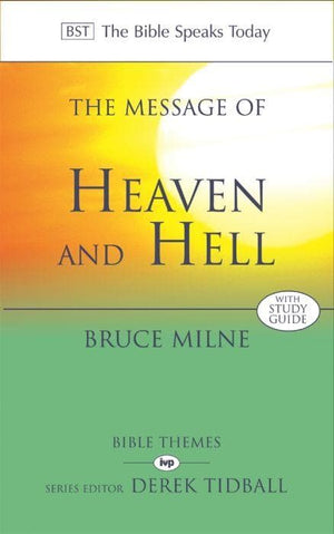 BST The Message of Heaven and Hell by Milne, Bruce (9780851112763) Reformers Bookshop