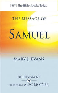 BST The Message of 1 & 2 Samuel: Personalities, Potential, Politics and Power