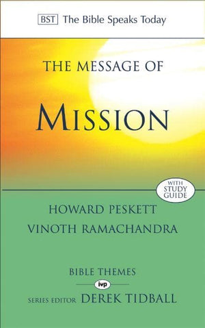 BST Message of Mission by Peskett, Howard and Ramachandra, Vinoth (9780851113265) Reformers Bookshop