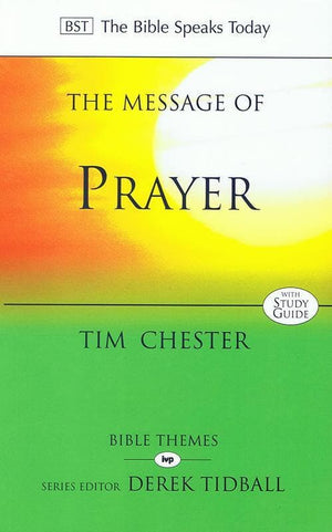 9780851114064-BST Message of Prayer-Chester, Tim