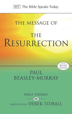 BST The Message of the Resurrection by Beasley-Murray, Paul (9780851115085) Reformers Bookshop