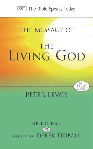 BST Message of the Living God by Lewis, Peter (9780851115092) Reformers Bookshop