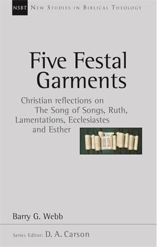 9780851115184-NSBT Five Festal Garments: Christian Reflections on Song Of Songs, Ruth, Lamentations, Ecclesiastes and Esther-Webb, Barry