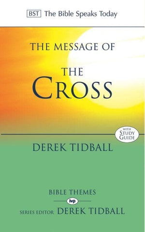 BST Message of the Cross by Tidball, Derek (9780851115436) Reformers Bookshop