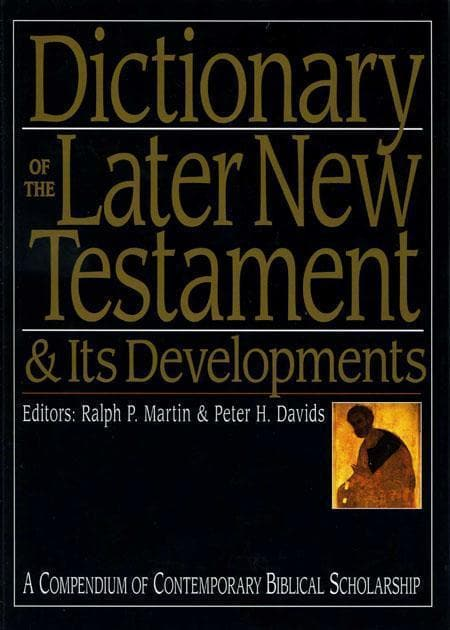 9780851117515-Dictionary of the Later New Testament-Martin, Ralph P. and Davids, Peter (eds.