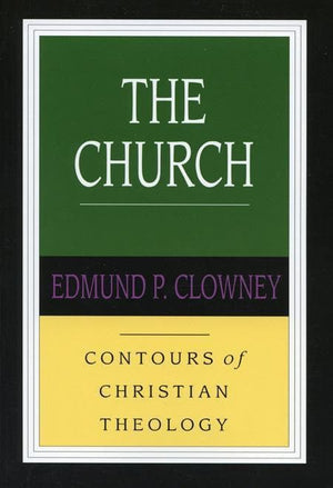 9780851118932-CCT The Church-Clowney, Edmund P.; Bray, Gerald Lewis