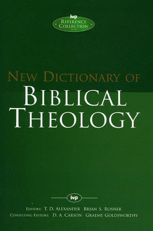 9780851119762-New Dictionary of Biblical Theology-Alexander, T. D.; Rosner, Brian S. (Editors)