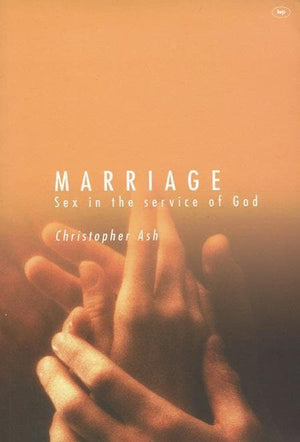 9780851119946-Marriage: Sex in the Service of God-Ash, Christopher