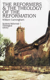 9780851510132-Reformers & the Theology of the Reformation-Cunningham, William