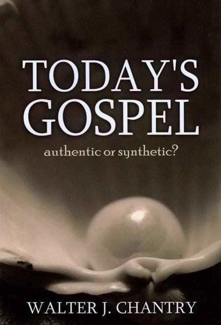 9780851510279-Today's Gospel: Authentic or Synthetic-Chantry, Walter J.
