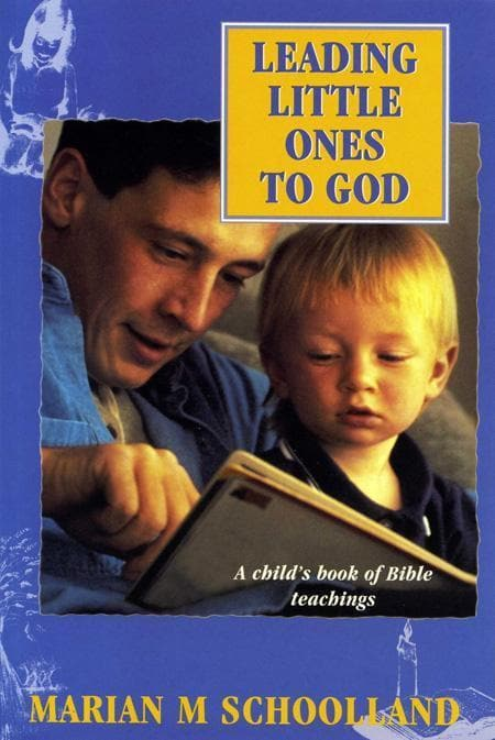 9780851510293-Leading Little Ones to God: A child's book of Bible teachings-Schoolland, Marian M.