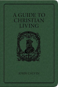 9780851510405-Guide to Christian Living, A-Calvin, John