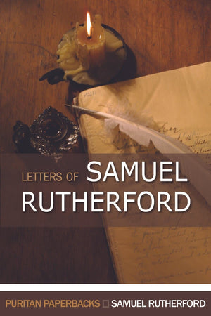 PPB Letters of Samuel Rutherford by Rutherford, Samuel (9780851511634) Reformers Bookshop