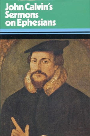 9780851511702-Sermons On The Epistle To The Ephesians-Calvin, John