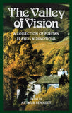 Valley of Vision, The: A Collection Of Puritan Prayers by Bennett, Arthur G. (Editor) (9780851512280) Reformers Bookshop
