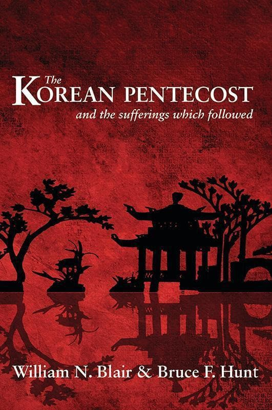 9780851512440-Korean Pentecost, The: and the Sufferings which Followed-Blair, William; Hunt, Bruce