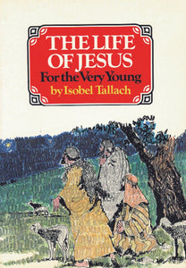Life of Jesus, The: For the Very Young