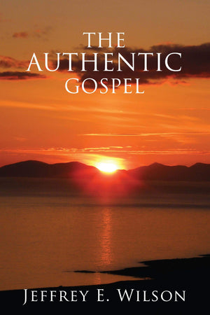 The Authentic Gospel | Wilson Jeffrey E | 9780851515748