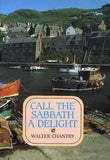 9780851515885-Call The Sabbath A Delight-Chantry, Walter J.