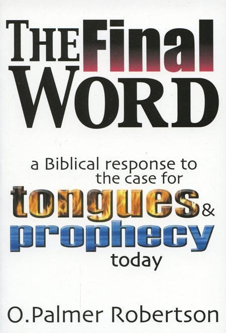 9780851516592-Final Word: A Biblical Response to the Case for Tongues and Prophecy Today-Robertson, O. Palmer
