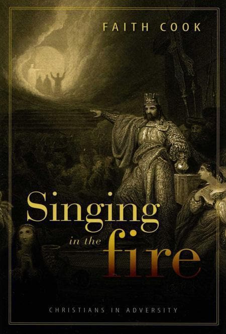 9780851516844-Singing In The Fire: Christians in Adversity-Cook, Faith