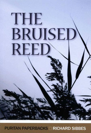 9780851517407-PPB The Bruised Reed-Sibbes, Richard