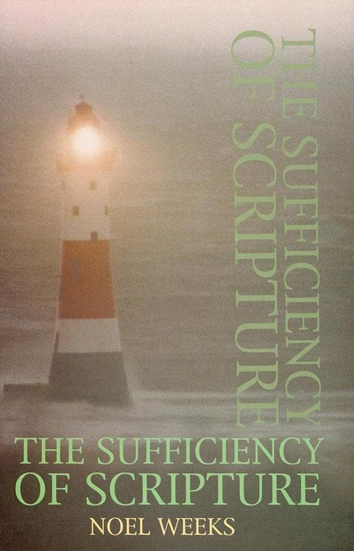 9780851517513-Sufficiency Of Scripture, The-Weeks, Noel