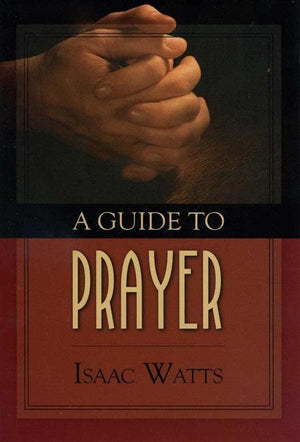 9780851518138-Guide to Prayer, A-Watts, Isaac