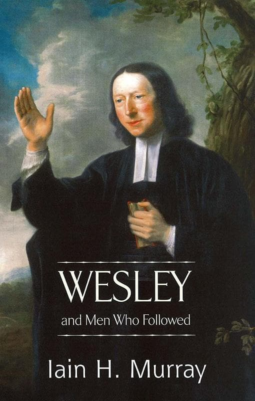 9780851518350-Wesley and Men Who Followed-Murray, Iain H.