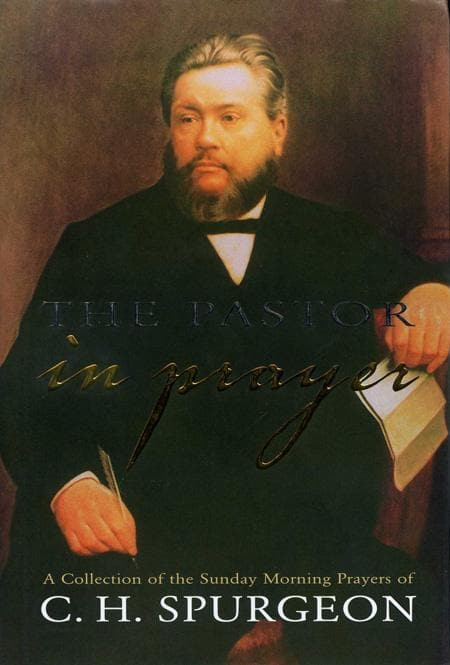 9780851518503-Pastor in Prayer, The: A Collection of the Sunday Morning Prayers of Charles Spurgeon-Spurgeon, C. H.
