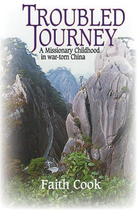 9780851518787-Troubled Journey: A Missionary Childhood in War-Torn China-Cook, Faith