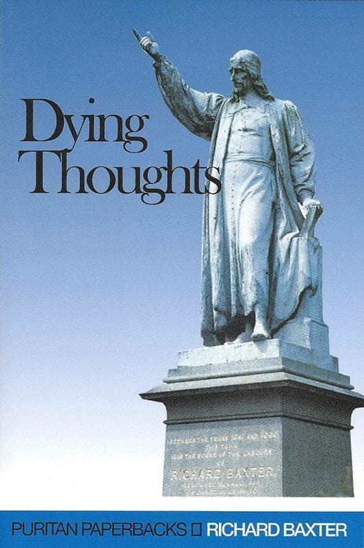 9780851518862-PPB Dying Thoughts-Baxter, Richard