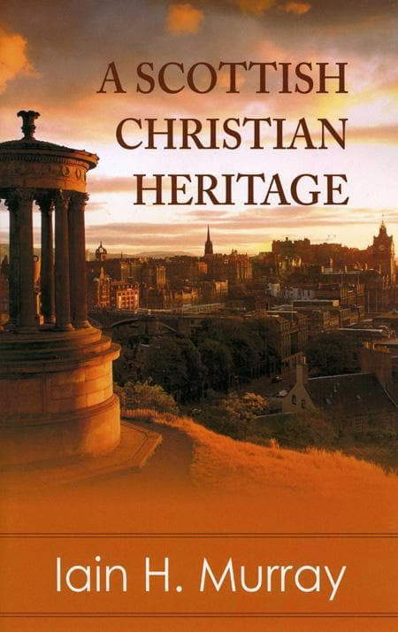 9780851519302-Scottish Christian Heritage, A-Murray, Iain H.