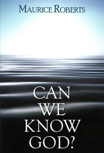 9780851519333-Can We Know God-Roberts, Maurice