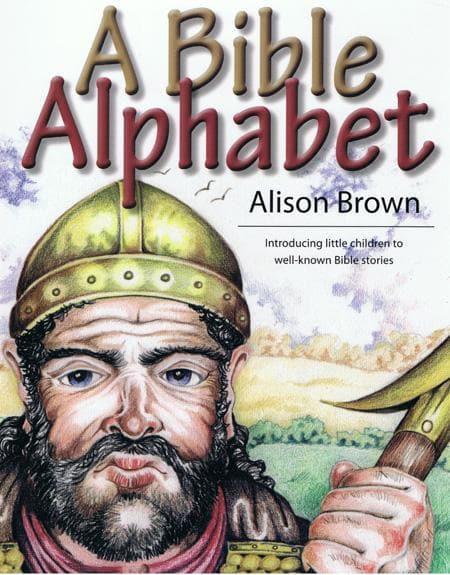 9780851519630-Bible Alphabet, A: Introducing little children to well-known Bible stories-Brown, Alison
