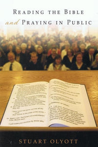 9780851519722-Reading the Bible and Praying in Public-Olyott, Stuart