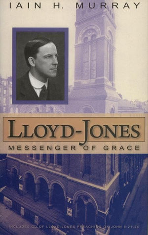 9780851519753-Lloyd-Jones: Messenger of Grace-Murray, Iain H.