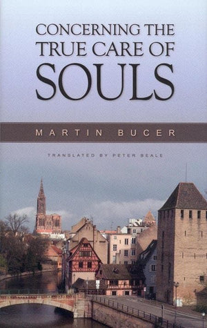 9780851519845-Concerning the True Care of Souls-Bucer, Martin