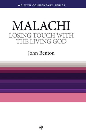 WCS Malachi: Losing touch with the Living God by Benton, John (9780852342121) Reformers Bookshop