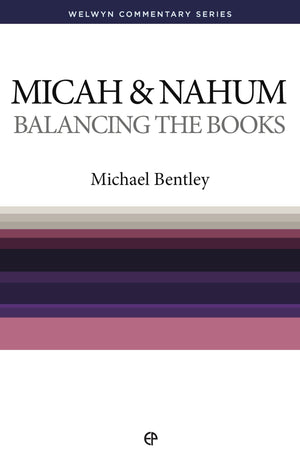 WCS Micah & Nahum: Balancing The Books by Bentley, Michael (9780852343241) Reformers Bookshop