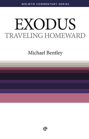 WCS Exodus – Travelling Homeward by Bentley, Michael (9780852344293) Reformers Bookshop