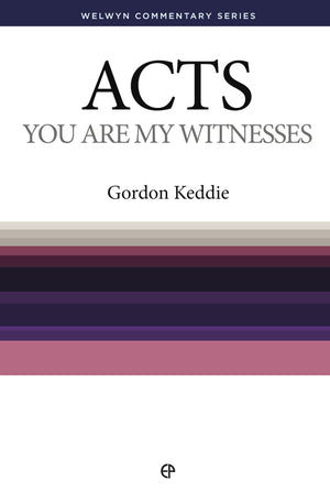 WCS Acts – You Are My Witnesses by Keddie, Gordon J. (9780852344613) Reformers Bookshop