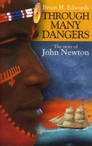 9780852344903-Through Many Dangers: The Story of John Newton-Edwards, Brian H.