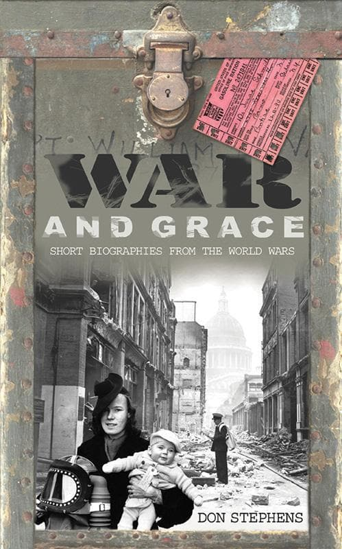 9780852345948-War and Grace: Short Biographies from the World Wars-Stephens, Don